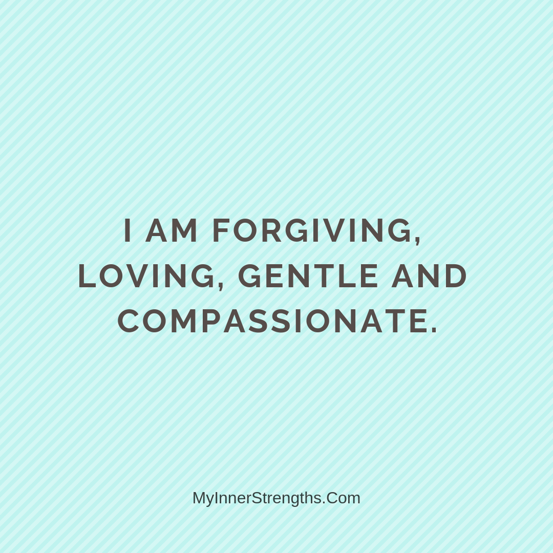 Forgiveness Affirmations 3 | My Inner Strengths